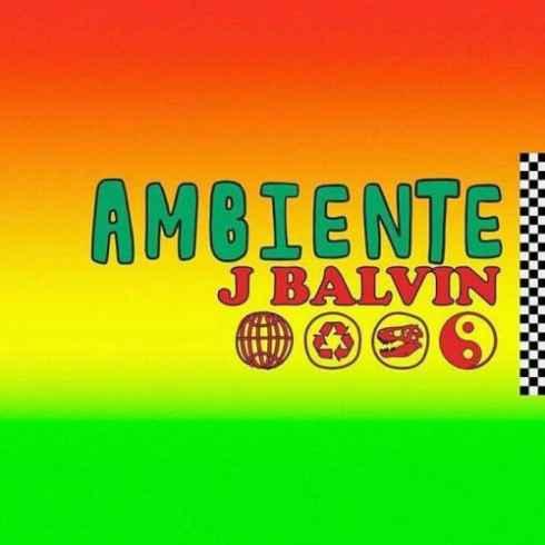 متن آهنگ Ambiente از J Balvin