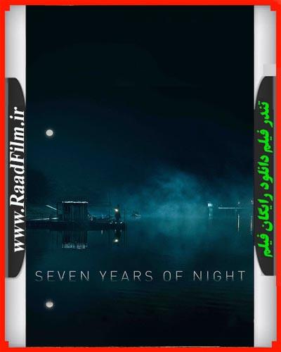 دانلود فیلم Seven Years of Night 2018