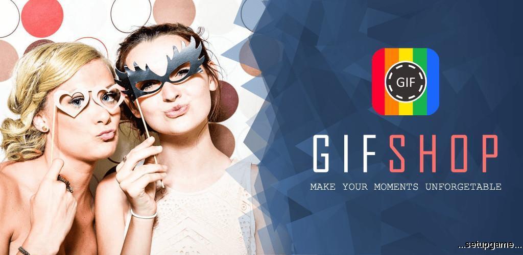 دانلود GIFShop Pro 7.1 - برنامه ایجاد و ویرایش تصاویر گیف اندروید !