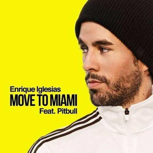 دانلود آهنگ Move To Miami از انریکه ایگلسیاس و پيت بول