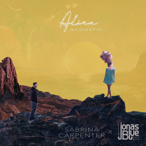 متن آهنگ Alien Acoustic از Sabrina Carpenter & Jonas Blue