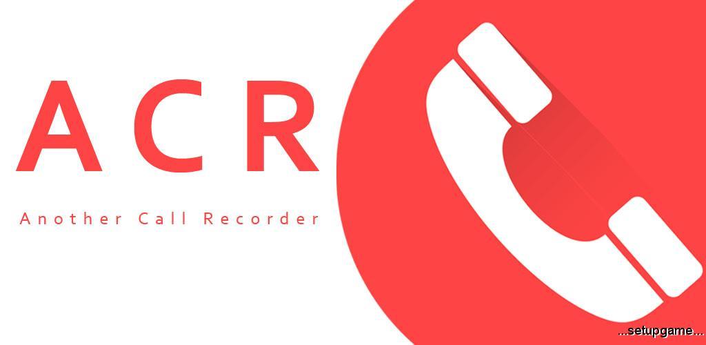 دانلود Call Recorder - ACR Full 29.4 - برنامه ضبط تماس های تلفنی اندروید