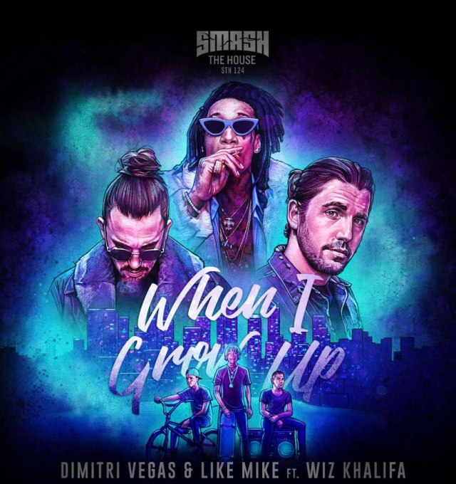 متن آهنگ When I Grow Up از Dimitri Vegas و Like Mike و Wiz Khalifa