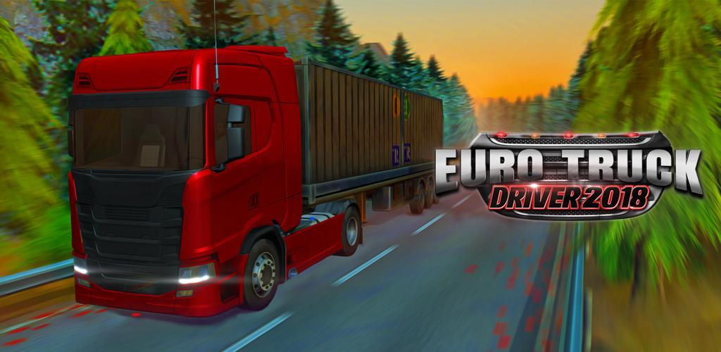 دانلود Euro Truck Driver 2018 - بازی شبیه سازی رانندگی کامیون 2018 برای اندروید و iOS + مود + دیتا