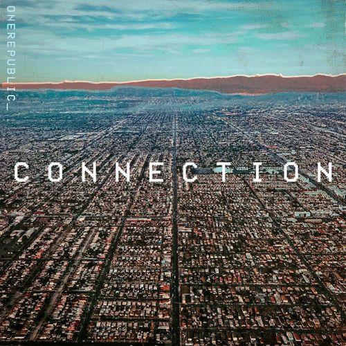 متن آهنگ Connection از OneRepublic