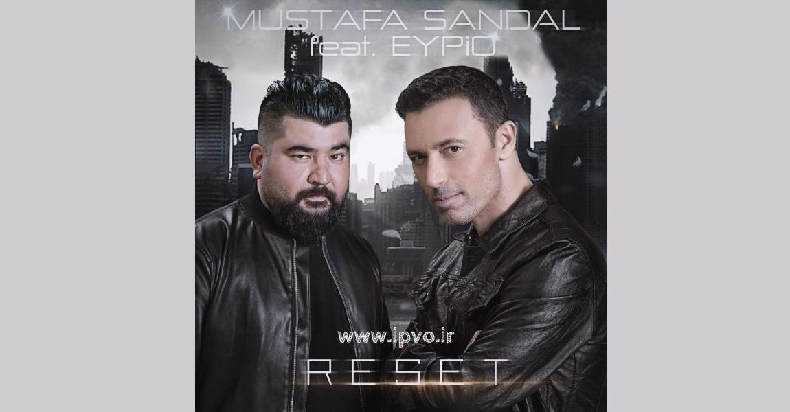 دانلود آهنگ جدید Mustafa Sandal feat. Eypio به نام Reset