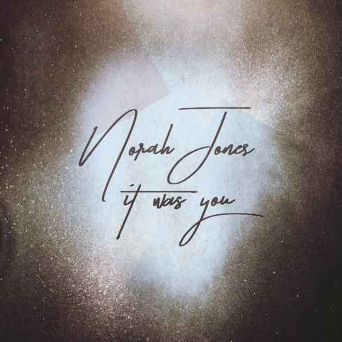 متن آهنگ It Was You از Norah Jones
