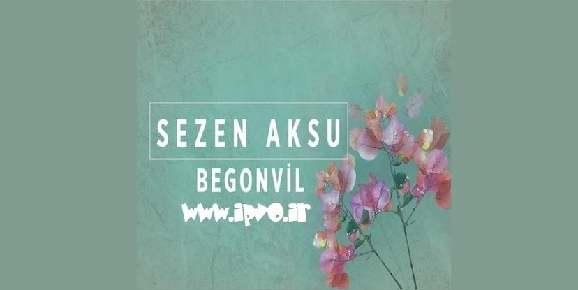 دانلود آهنگ جدید Sezen Aksu به نام Begonvil