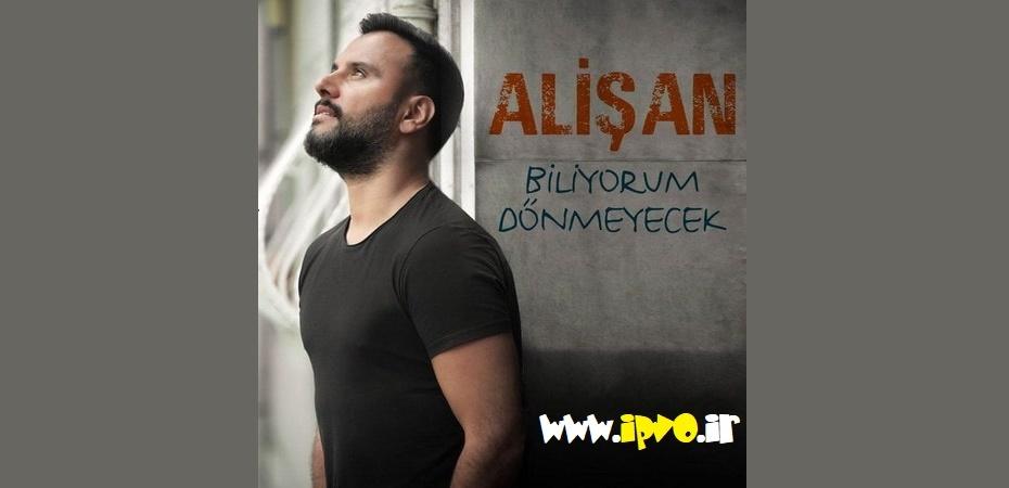دانلود آهنگ جدید Alisan به نام Biliyorum Donmeyecek
