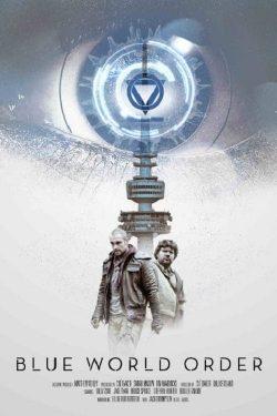 دانلود فیلم Blue World Order 2017 با زیرنویس فارسی