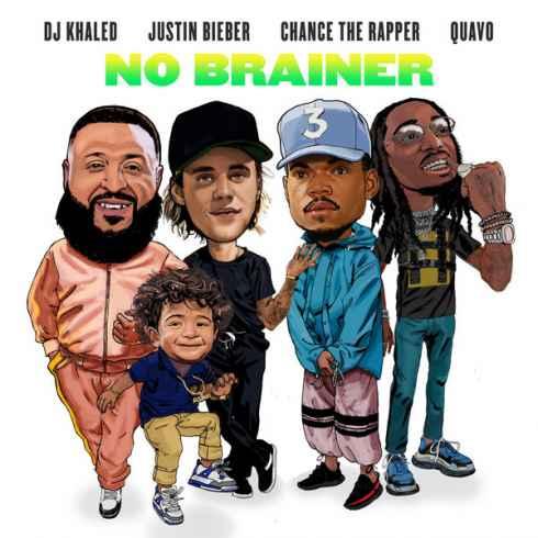 متن آهنگ No Brainer از DJ Khaled با همراهی Justin Bieber و Chance the Rapper و Quavo