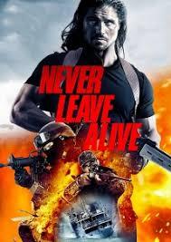 دانلود فیلم Never Leave Alive 2017 با زیرنویس فارسی