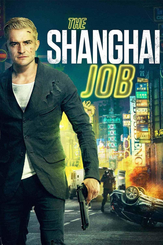 دانلود فیلم The Shanghai Job 2017 با زیرنویس فارسی