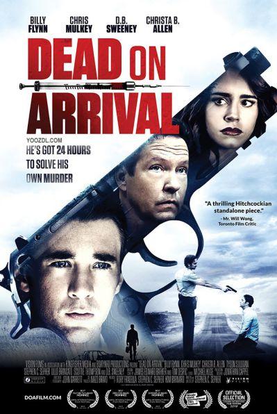 دانلود فیلم Dead On Arrival 2017 با زیرنویس فارسی
