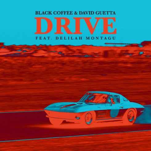 متن آهنگ Drive از Black Coffee و David Guetta با همراهی Delilah Montagu