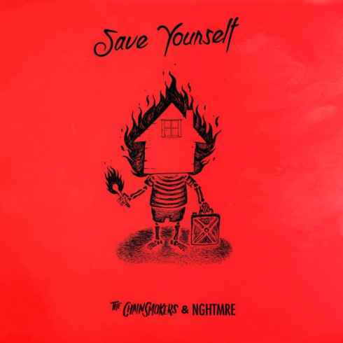 متن آهنگ Save Yourself از The Chainsmokers و NGHTMRE