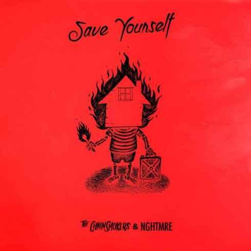 دانلود آهنگ Save Yourself از The Chainsmokers و NGHTMRE با کیفیت 320 و 128