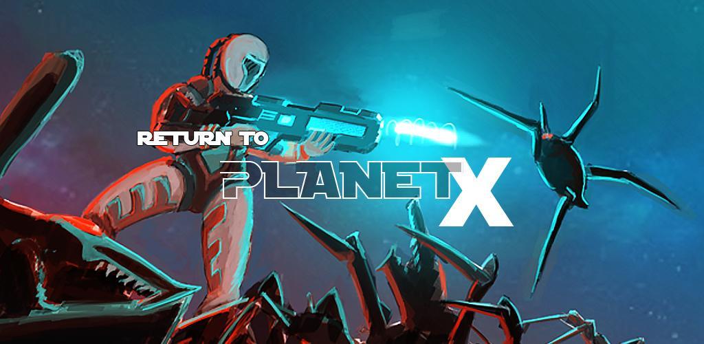 دانلود Return to Planet X - بازی اکشن بازگشت به سیاره ایکس برای اندروید و آی او اس + دیتا