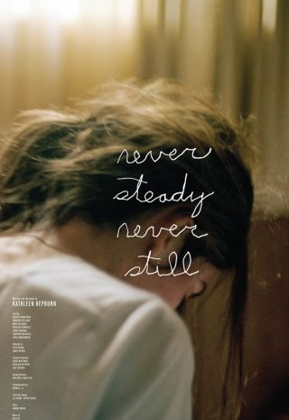 دانلود فیلم Never Steady Never Still 2017