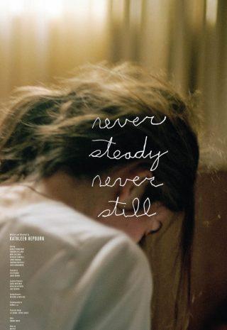 دانلود فیلم Never Steady Never Still 2017
