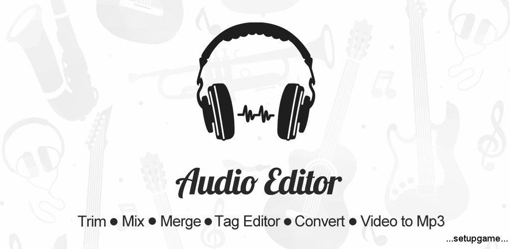دانلود Audio Editor Cut ,Merge, Mix Extract Convert Audio Pro 1.6 - ویرایشگر صوتی پیشرفته و حرفه ای اندروید !