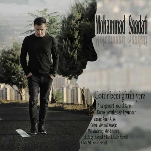 دانلود آهنگ جدید محمد سعادتی بنام گوتور بنی گیتین یره