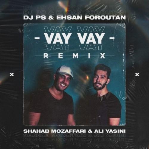 آهنگ جدید شهاب مظفری و علی یاسینی به نام وای وای (ریمیکس)