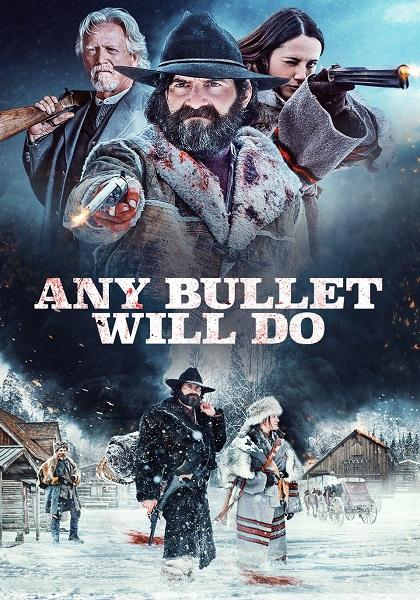 دانلود فیلم Any Bullet Will Do 2018