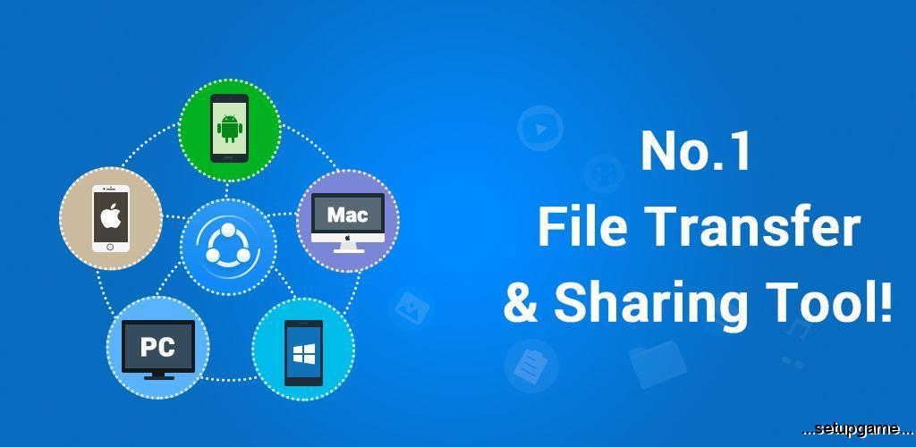 دانلود SHAREit 4.5.43 - نرم افزار عالی انتقال و دریافت سریع فایل اندروید + مود + ویندوز