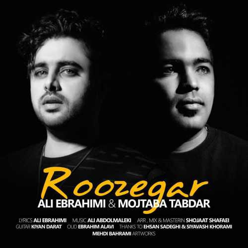 دانلود آهنگ جدید علی ابراهیمی و مجتبی تابدار بنام روزگار