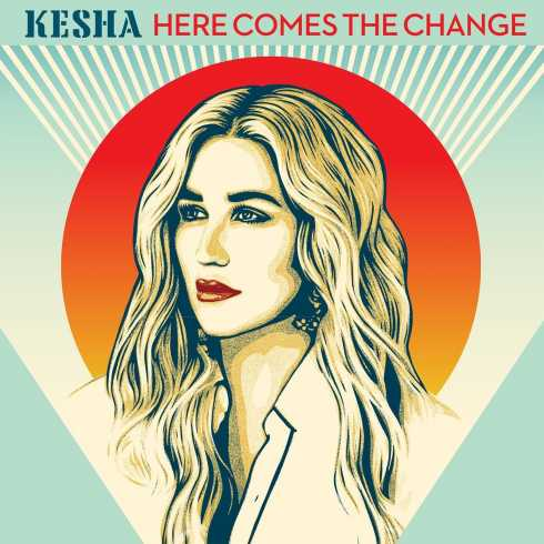 متن آهنگ Here Comes The Change از Kesha