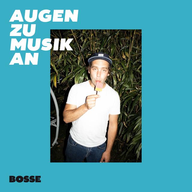 دانلود آهنگ Augen zu Musik an از Bosse