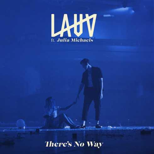 دانلود آهنگ Theres No Way از Lauv با همراهی Julia Michaels