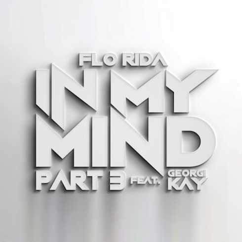 دانلود آهنگ In My Mind Part 3 از Flo Rida با همراهی Georgi Kay