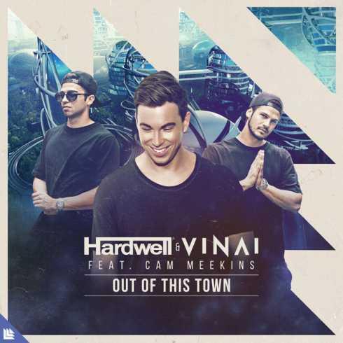 دانلود آهنگ Out of This Town از Hardwell و Vinai با همراهی Cam Meekins