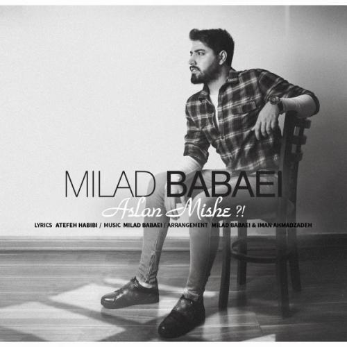http://rozup.ir/view/2675506/Milad-Babaei-Aslan-Mishe(NostalzhiMusic).jpg