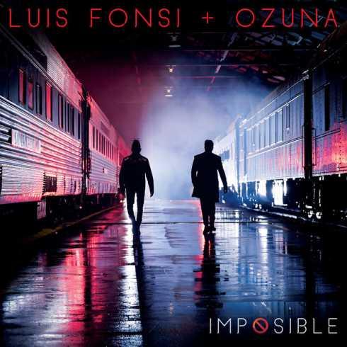 دانلود آهنگ Imposible از Luis Fonsi و Ozuna