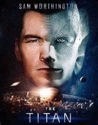 فیلم تایتان The Titan 2018