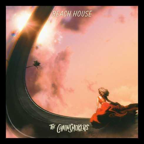 دانلود آهنگ Beach House از The Chainsmokers | با پخش آنلاین