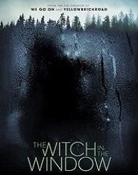 فیلم جادوگری در پنجره The Witch In The Window 2018