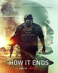 فیلم چگونه پایان می یابد How It Ends 2018