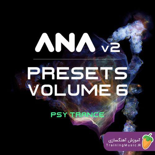 پریست های ANA 2 Presets Vol. 6 - Psy-Trance