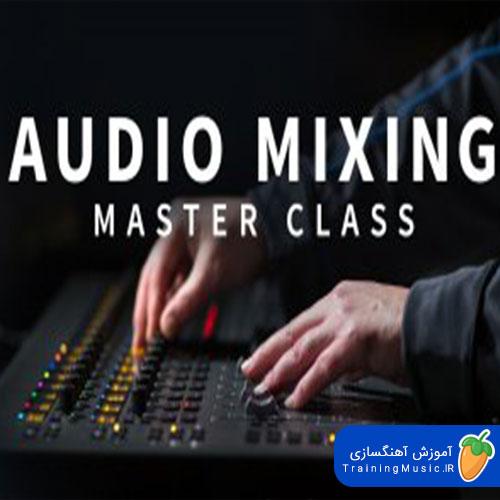 دانلود آموزش AUDIO MIXING MASTER CLASS