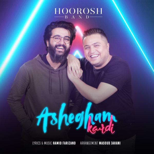 Hoorosh Band  Ashegham Kardi