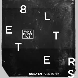 دانلود آهنگ Why Don't We از 8 Letters | با کیفیت عالی