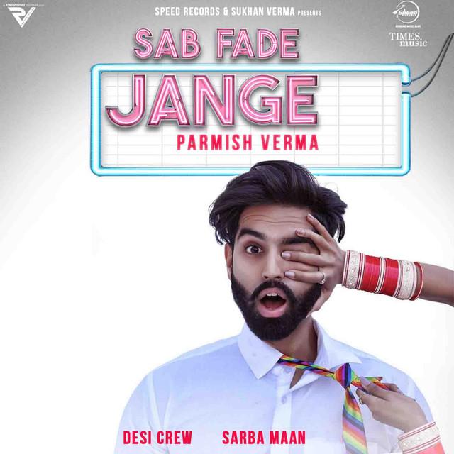 دانلود آهنگ هندی Sab Fade Jange از Parmish Verma |  با کیفیت عالی
