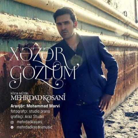 دانلود آهنگ جدید مهرداد کسانی به نام خزر گوزلوم