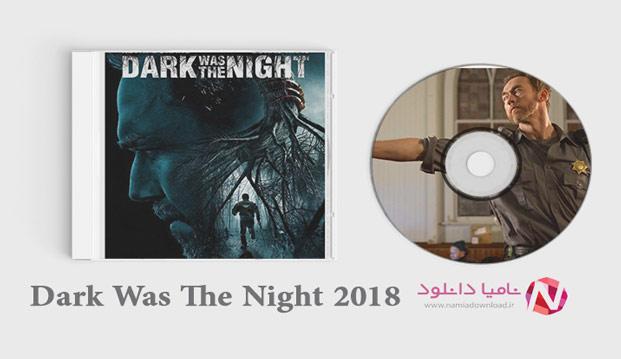 دانلود فیلم جدید شب تاریک بود Dark Was The Night
