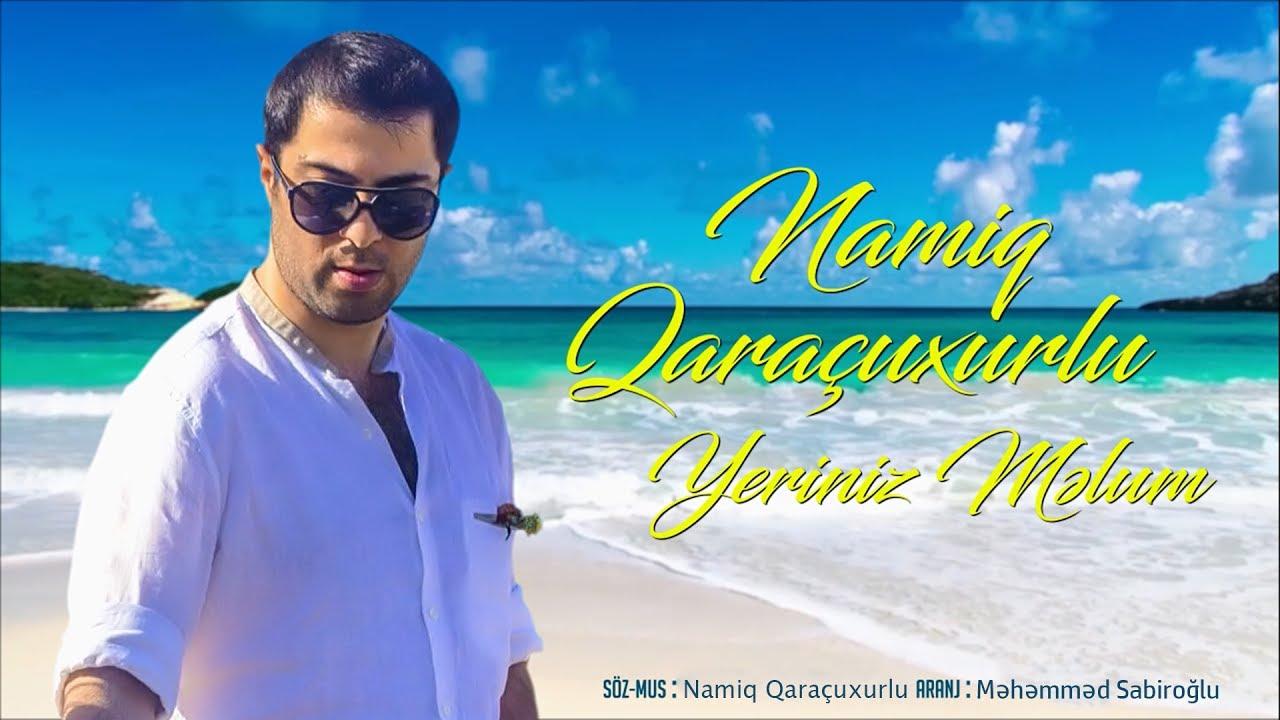 دانلود آهنگ آذری Yeriniz melum از Namiq