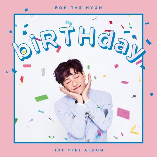 دانلود آهنگ کره ای شاد biRTHday از Roh Tae Hyun با کیفیت عالی